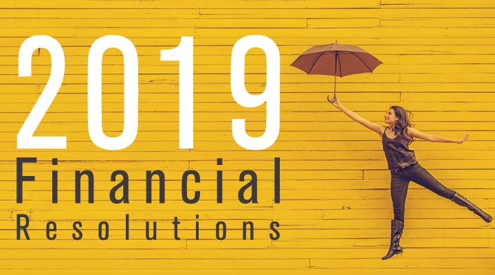 Financial resolution for 2019 - Make your financial life better and easier